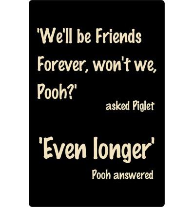 Skilt 151 - We'll be friends forever