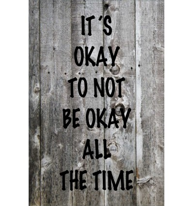 Skilt 157- Its okay not to be okay (4 stk) assorteret baggrund